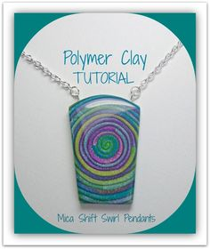 Tutorial  How to Create Polymer Clay Mica Shift Swirl Pendants PDF Lesson by Sherri Kellberg