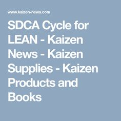 SDCA Cycle for LEAN - Kaizen News - Kaizen Supplies - Kaizen Products and Books Kaizen, Motivation, Learning, News, Books, Products, Libros, Studying, Book