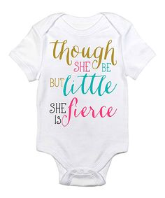 Another great find on #zulily! White 'She is Fierce' Bodysuit - Infant by Love you a Latte #zulilyfinds