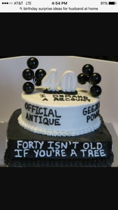 Geriatric 40th Birthday Cake funny what I Love Pinterest 40