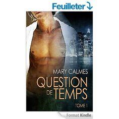 Question de temps tome 1 (Tout vient à point...) eBook: Mary Calmes, Kiéran Logan, Ingrid Lecouvez: Amazon.fr: Boutique Kindle