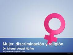 Mujer discriminacion y religion by Miguel Angel Nunez via slideshare