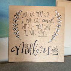 customized hand lettering on wood by laurenish design where you go i will go and where
