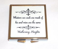 """Wuthering Heights, Emily Bronte Compact Mirror, """"... Whatever our souls are made of..."""