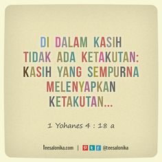 """Di dalam kasih tidak ada ketakutan: kasih yang sempurna melenyapkan ketakutan..."" (I Yohanes 4:18) #alkitab #Yesus"