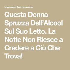 Questa Donna Spruzza Dell'Alcool Sul Suo Letto. La Notte Non Riesce a Credere a Ciò Che Trova! The Cure, Remedies, Math Equations, Tips, Clever, Fitness, Medicine, Environment, Baking Soda