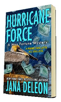 Hurricane Force ~ A Miss Fortune Mystery by Jana DeLeon is NOW AVAILABLE