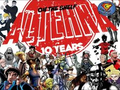 ALTERNA COMICS CELEBRATES 10 YEARS WITH A MILESTONE ANTHOLOGY The Alterna AnniverSERIES Anthology boasts well over 400 pages of key stories from Alterna's 10 year history   Space-trave…