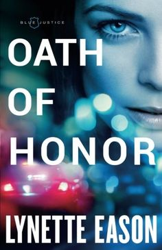 Oath of Honor (Blue Justice) by Lynette Eason  *book review* | EmpowerMoms