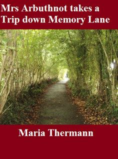 MRS ARBUTHNOT TAKES A TRIP DOWN MEMORY LANE by Maria Thermann - It's 1940, the British seaside town of Mumsgate is under attack by German bombers. Mrs Arbuthnot is literally catapulted into a murder mystery, when her next door neighbour's house is hit by a German bomb and the shockwave carries Aurora Arbuthnot down the road - bath tub and all! Crime, Mystery