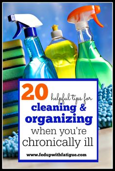 Cleaning is hard work - especially if you're chronically ill. These 20 tips will help you keep your home as clean and organized as possible given the challenges of living with a chronic illness. http://fedupwithfatigue.com/helpful-tipsadvice/cleaning-with-fibromyalgia/