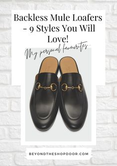 Classic black backless mule loafers are a great staple to add to your shoe collection, and they can be worn with almost everything in your wardrobe. Check out my latest edit on the elegant, classic and versatile slip-on mule loafer. #gucciprincetown Shop Doors, Small Acts Of Kindness, Loafer Mules, Kind Words, Shoe Collection, Your Shoes, Passion For Fashion, Backless, About Me Blog