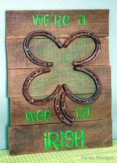 horseshoe st patricks day DIY sign - so cool! 'we're a wee bit Irish'