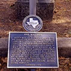 Ann Whitney was a school teacher in Hamilton in 1867. During an Indian attack, Ann helped several students escape, and hid several others - saving their lives. Ann was killed in the attack, but she was a true Texas hero. Visit Hamilton to learn more about her and to see her grave.