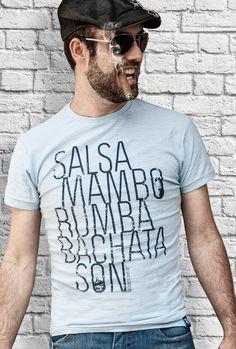 Salsa, Mambo, Rumba, Bachata, Son, Cuba, Latin Dance, Tshirts, camiseta, camiseteria, palyra, camisa, latin party, lantin dance, salsero, merengue, timba, timbales, Latin Rhythm,