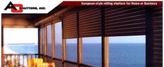 AC Shutters, Inc. - European style rolling shutters for Home or Business. Window Blinds & Shades, Blinds For Windows, European Style, European Fashion, Best Blinds, Rolling Shutter, Solar Screens, Roller Shutters, Home Remodeling