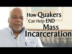 How Quakers Can Help End Mass Incarceration - YouTube
