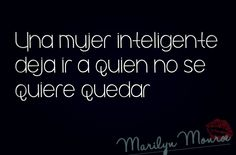 An intelligent woman lets go who does not want to stay Favorite Quotes, Best Quotes, Love Quotes, Ex Amor, Motivational Quotes, Inspirational Quotes, Quotes En Espanol, More Than Words, Spanish Quotes