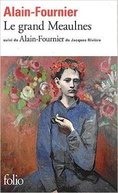 Amazon.fr - Le grand Meaulnes, Suivi de Alain-Fournier - Alain-Fournier, Jacques Rivière, Pierre Péju - Livres