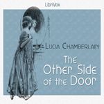 Librivox recording of The Other Side of the Door by Lucia Chamberlain. Read by Lee Ann Howlett. The Other Side, The Borrowers, Audiobooks, Reading, Mystery, Free, Word Reading, The Reader, Reading Books