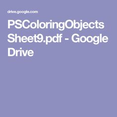 PSColoringObjectsSheet9.pdf - Google Drive