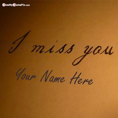 I Miss You Quotes, Missing You Quotes, Whatsapp Profile Picture, Profile Photo, Your Name, My Name Is, Diwali Wishes Greeting Cards, Happy Birthday Wishes Photos, Name Pictures