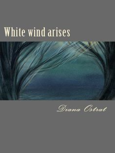 A WHITE WIND ARISES by Diana Ostrat - Ethilia, the First of the Nine Realms of Em-Air, has just met an end of one great battle. Only a few know just how great the loss really was, or that now, more than ever, the world stands on the brink of chaos and anarchy... Fantasy