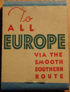 """Cruise Liner - """"To All Europe Via the Smooth Southern Route"""" front-striker #matchbook To order your business' own branded #matchbooks call TheMatchGroup @ 800.605.7331 or go to www.GetMatches.com today!"""