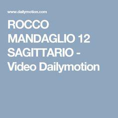 ROCCO MANDAGLIO 12 SAGITTARIO - Video Dailymotion