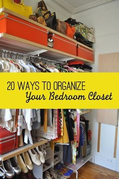 a list of ways to organize your bedroom closet. Pick and choose from the ideas below...