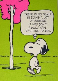 Snoopy 'There's no sense in doing a lot of barking if you don't really have anything to say' Postcard