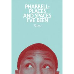 Pharrell: Places & Spaces I've Been