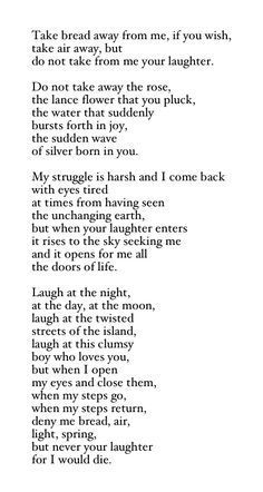 Pablo Neruda, 'Your Laughter'. Do not take your laughter away. Neruda Quotes, Poem Quotes, Pablo Neruda, Poem A Day, Poems Beautiful, Literary Quotes, Word Porn, Favorite Quotes, Quotations