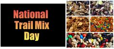 National Trail Mix Day - August 31  National Trail Mix Day features a high energy, tasty treat for the trail or snacks. You can buy packages of trail mix at a store. Or, you can make up your own, using the ingredients you like best.Tips: When making your own trail mix, avoid messy items that leave your hands sticky. Also avoid too many salty items. For example, unsalted nuts is better than salted ones.  Happy trails to you!