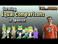 Worbank: http://www.senorjordan.com/2013/07/01-comparisons-part-2-equality-tan-como/ As we continue the series on comparisons, we will now see that we can co...