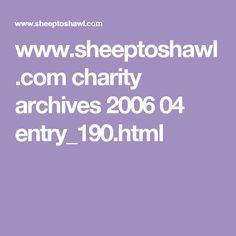 www.sheeptoshawl.com charity archives 2006 04 entry_190.html