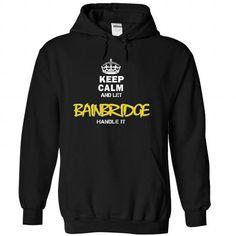 Cool Keep Calm and Let BAINBRIDGE Handle It T-Shirts
