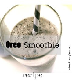 Oreo {Smoothie} recipe - Welcome to reFresh reStyle!   1/2 C Milk, 4 Oreo Cookies, 2 C Frozen Yogurt