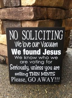 No Soliciting....