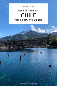 Looking for the best hikes in Chile? Click here to read all about the best hikes and the perfect Chile itinerary for a two week road trip. #travel #chile #hike #hikechile #travelguide | hiking in chile | Chile travel | Chile travel guide | chile travel itinerary | chile travel destinations | chile trip | Chile travel tips | chile itinerary | Chile itinerary 2 weeks | hiking in Chile | best hikes in Chile Less