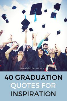 40 Graduation Quotes for inspiration - Graduation pictures,high school Graduation,Graduation party ideas,Graduation balloons Graduation Quotes For Daughter, High School Graduation Quotes, High School Quotes, Graduation Speech, College Quotes, Graduation Pictures, Graduation Ideas, Graduation Sayings, Graduation Gifts