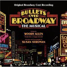 Original Broadway Cast of Bullets Over Broadway - Bullets Over Broadway (Original Broadway Cast Recording)