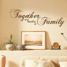 Together We Make a Family Art Wall Quotes / Wall Stickers/ Wall Decals