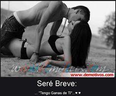 """Seré Breve… """"TENGO GANAS DE TI"""" (FOTO) (Desmotivos)"""