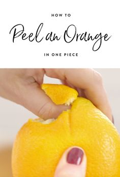 Here's our new favorite party trick: Peeling an orange in one piece. It's easy, we promise.