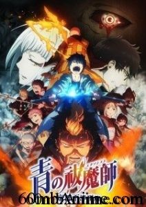 Second season of the Ao no Exorcist series. Info: Type: TV Episodes: 12 Status: Currently Airing Aired: Jan 7, 2017 to ? Premiered: Winter 2017 Broadcast: Saturdays at 01:55 (JST) Producers: None found, add some Licensors: Aniplex of America Studios: A-1 Pictures Source: Manga Genres: Action,...