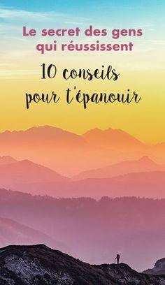 Le secret des gens qui réussissent : mes 10 conseils pour t'épanouir - Bonheur au naturel