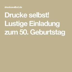 Drucke Selbst Lustige Einladung Zum 50 Geburtstag Lustige