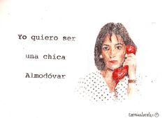 """Quiero ser una chica Almodóvar."" Joaquín Sabina.  saravirumbrales© www.saravirumbrales.com"