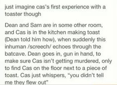 Cas's first experience with a toaster